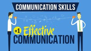 PROPER AND EFFECTIVE COMMUNICATION
